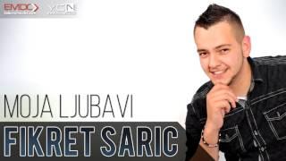 Fikret Saric - Moja Ljubavi