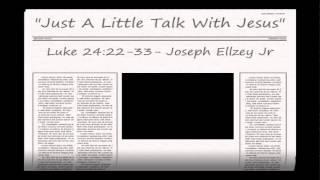 Video Joseph Ellzey Jr - Luke 24:27-33 @ Emmanuel Baptist Church MP3, 3GP, MP4, WEBM, AVI, FLV Desember 2017