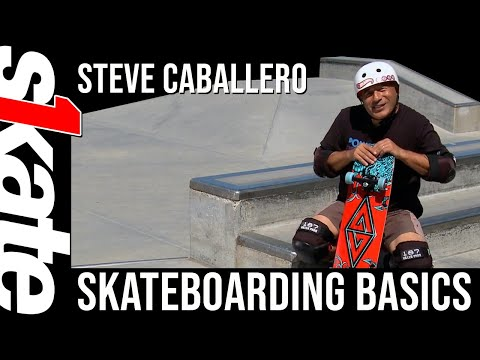 Skateboarding Basics with Steve Caballero