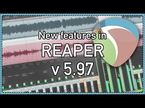 What's new in REAPER version 5.97 - ARA2 support; reacomp fixes; mega improvements to video