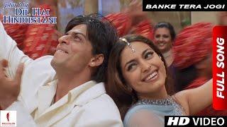 Video Banke Tera Jogi | Full Song | Phir Bhi Dil Hai Hindustani | Shah Rukh Khan, Juhi Chawla MP3, 3GP, MP4, WEBM, AVI, FLV Maret 2019