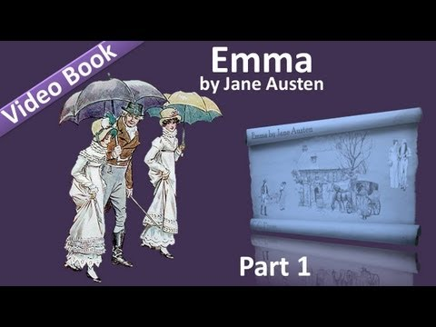 Part 1 - Emma Audiobook by Jane Austen (Vol 1: Chs 01-09) (видео)