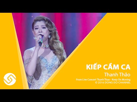 Kiếp Cầm Ca - Thanh Thảo - Liveshow Keep On Moving