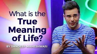 Video What is the True Meaning of Life? By Sandeep Maheshwari I Hindi MP3, 3GP, MP4, WEBM, AVI, FLV Juli 2018