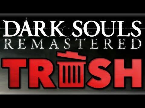 Dark Souls Remastered Is Trash