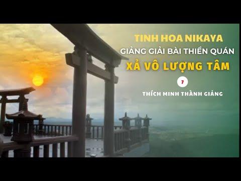 Tinh Hoa NIKAYA - Giảng Giải Bài Thiền Quán - Xả Vô Lượng Tâm 7