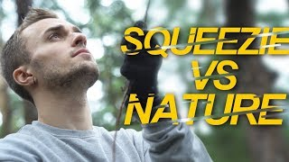 SQUEEZIE VS NATURE