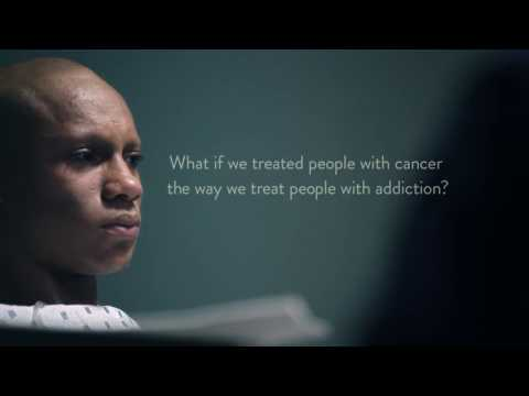 If we treated cancer patients the way we treat addicts