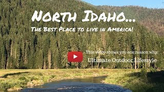 North Idaho...The best place to live in America!