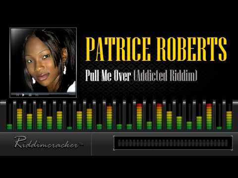 Patrice Roberts – Pull Me Over (Addicted Riddim) [Soca 2014]