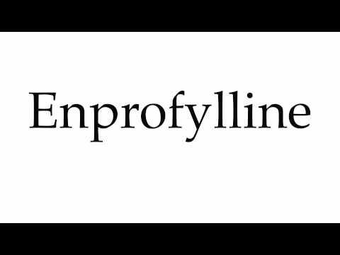 How to Pronounce Enprofylline