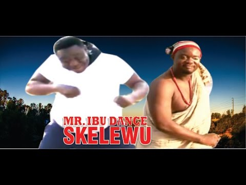 Mr Ibu Dance Skelewu    -  2014 Latest Nigeria Nollywood Movie