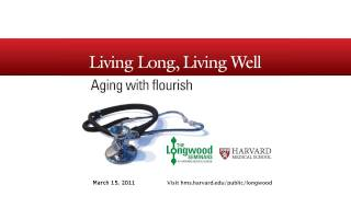 Living Long, Living Well: Aging With Flourish — Longwood Seminar