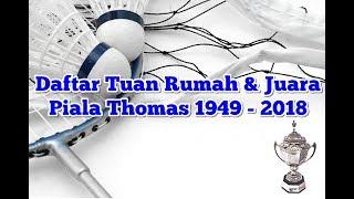 Video Daftar Tuan Rumah & Juara Piala Thomas 1949 - 2018 MP3, 3GP, MP4, WEBM, AVI, FLV Desember 2018
