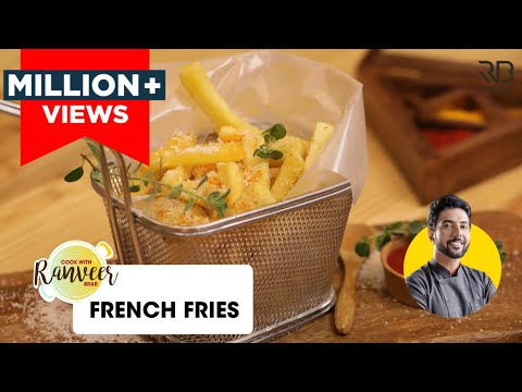 French Fries   फ्रेंच फ्राइज   Secret of perfect French Fries at home   Chef Ranveer Brar