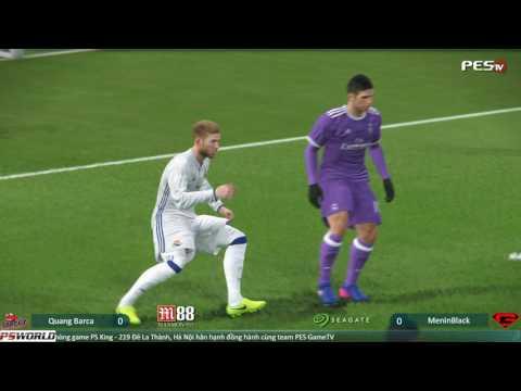 PES 2017 | [ST] Quang Barca vs [G] MenInBlack | Thứ 7 Khô Máu