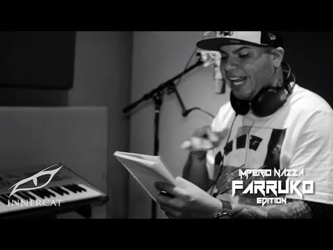 Edition - FARRUKO EDITION - EPK IMPERIO NAZZA - MUSICOLOGO & MENES  2013 All Rights Reserved FARRUKO www.FARRUKO.com.