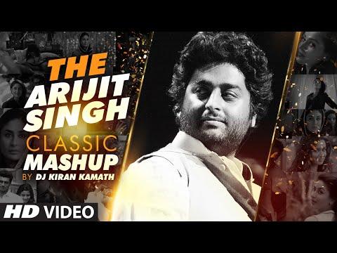 THE ARIJIT SINGH CLASSIC MASHUP | DJ Kiran Kamath | Arijit Singh Songs | Best Bollywood Mashup