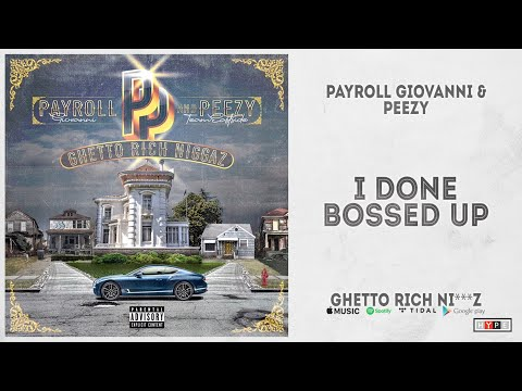Payroll Giovanni & Peezy - I Done Bossed Up (Ghetto Rich Ni***z)