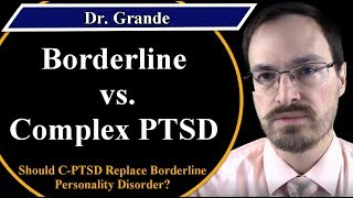 What is the Difference Between Borderline Personality Disorder and Complex PTSD (C-PTSD)?
