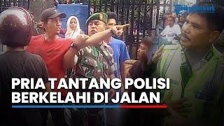 Video Seorang Pria Tantang Polisi Berkelahi di Jalan, Anggota TNI Sampai Turun Tangan MP3, 3GP, MP4, WEBM, AVI, FLV Oktober 2017