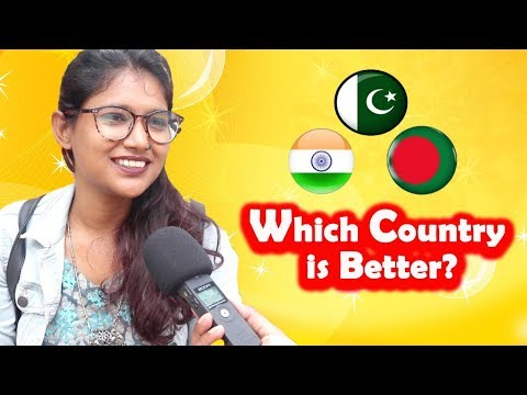 Which Country is Better? 🇮🇳India, 🇵🇰Pakistan or 🇧🇩Bangladesh? NonStop Videos