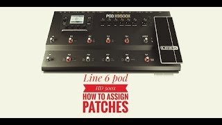Line 6 pod hd 500x How assign patches..