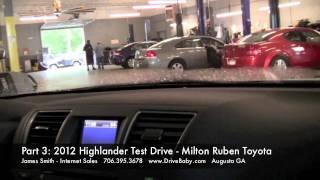 Part 3: 2012 Toyota Highlander Test Drive - Milton Ruben Toyota
