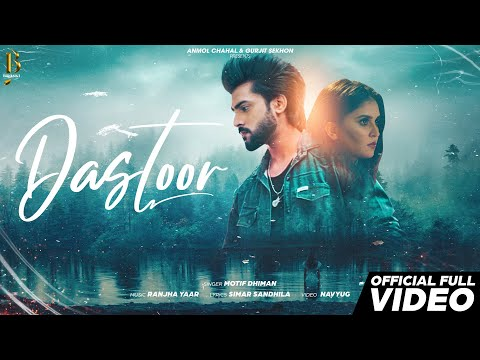 DASTOOR (Official Video) | New Punjabi Song 2020 | Motif Dhiman | Ranjha Yaar | Broski Productions