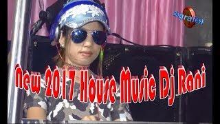 HOUSE MUSIC NEW 2017 DJ RANI