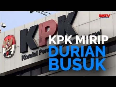 KPK Mirip Durian Busuk