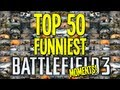 TOP 50 FUNNIEST BATTLEFIELD 3 MOMENTS! - By ChaBoyyHD
