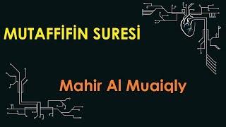 Kabeİmamı Mahir - Mutaffifin Suresi
