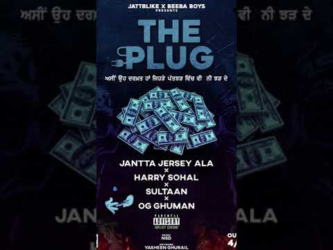 THE PLUG - Jantta Jersey ft. Harry Sohal, Sultaan, OG Ghuman