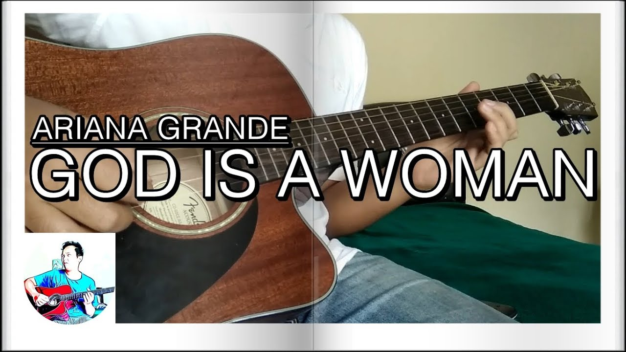 Ariana Grande – God Is A Woman – Acoustic Guitar Cover