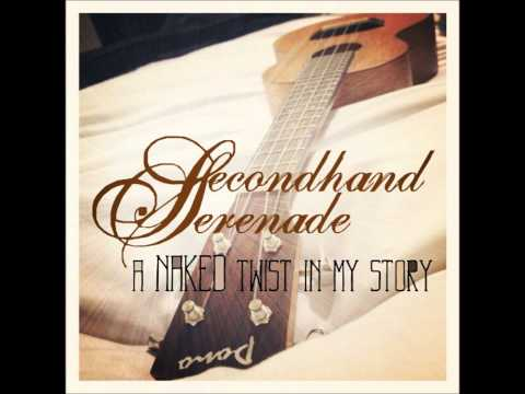A Twist In My Story (A Naked Twist In My Story Version) - Secondhand Serenade