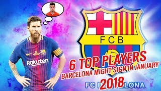 Download Video 6 TOP PLAYERS BARCELONA MIGHT SIGN IN JANUARY 2018 | LATEST TRANSFER NEWS MP3 3GP MP4
