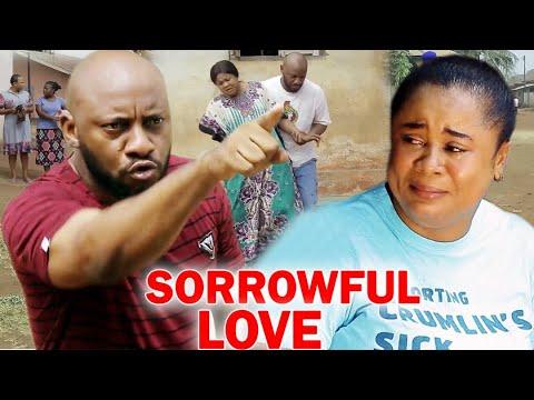 Sorrowful Love Full Movie - Yul Edochie & Uju Okoli 2020 Latest Nigerian Nollywood Movie Full HD
