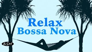 Relaxing Bossa Nova Guitar Music - Chill Out Music - Background Music full download video download mp3 download music download