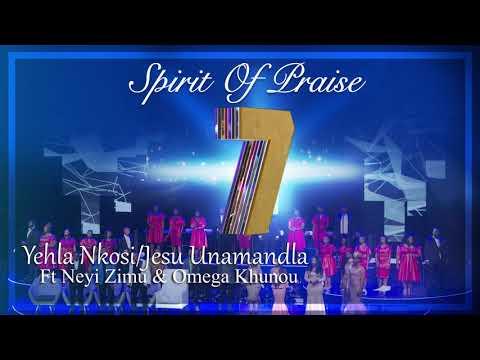 Spirit Of Praise 7 ft Neyi Zimu & Omega Khunou - Yehla Nkosi - Audio - Gospel Praise & Worship Song