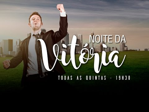 Noite da Vitória - 02/03/2017