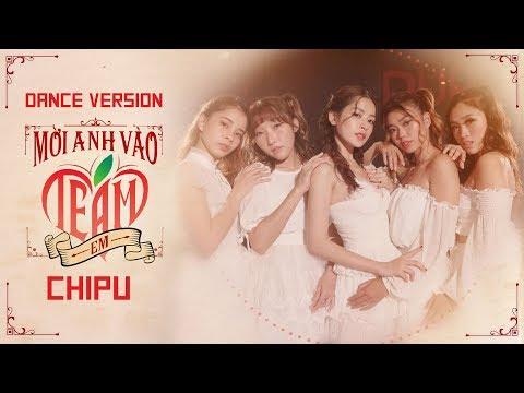 Chi Pu | MỜI ANH VÀO TEAM (❤️) EM - Dance Version (치푸) - Thời lượng: 3 phút và 22 giây.