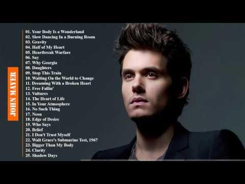 John Mayer Playlist Album 2018 || The Best Of John Mayer