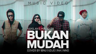 Video Bukan Mudah - Nukilan featuring Malique (Music Video) COVER Version MP3, 3GP, MP4, WEBM, AVI, FLV Agustus 2018
