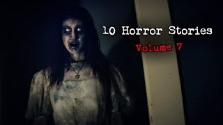 10 Terrifying True Scary Stories (Volume 7)