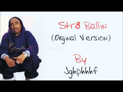 2Pac - Str8 Ballin (Original Version)