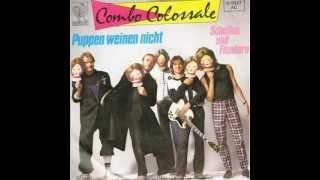 Combo Colossale feat. Michael Flexig - Puppen Weinen Nicht (remastered Version 2013).