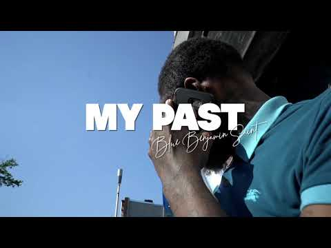 Blue Benjamin Saint - My Past (Official Video)