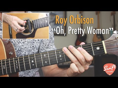 "How To Play ""Oh, Pretty Woman"" By Roy Orbison - Guitar Tutorial"