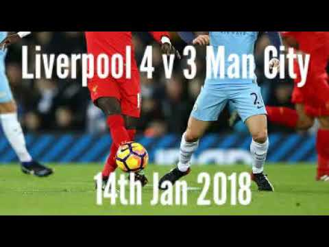 Liverpool 4 V 3 Man City - All The Goals - Radio Commentary - 14/01/2018